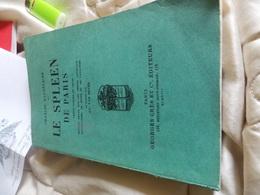 Le Spleen De Paris, De Charles Baudelaire.ANCIENNE EDITION TRES RARE - French Authors