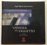 M.A. Bazzocchi Sergio Romiti A Casa Saraceni L'Odissea Dell'Oggetto Bologna 2006 - Libri, Riviste, Fumetti