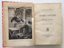 Giulio Verne Viaggi Straordinari Cesare Cascabel Casa Ed Carrara Milano 1897 - Libri, Riviste, Fumetti