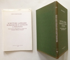 B. Breveglieri Scritture Lapidarie Romaniche E Gotiche A Bologna Medievali - Libri, Riviste, Fumetti
