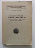 G. Garancini Diritto Naturale E Storicità Del Diritto Riflessione Medievale - Libri, Riviste, Fumetti