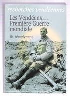Les Vendéens Dans La Première Guerre Mondiale (ensemble Témoignages Voir Scan Sommaire) - 1914-18