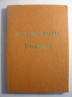 """ISABELLE ROTH - POEMES - ASSOCIATION """"AVEC ISABELLE"""" ROMANS DROME - 1985 - POESIE - French Authors"""