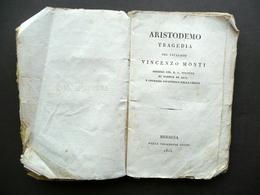 Aristodemo Tragedia Del Cavaliere Vincenzo Monti Tipografia Pasini Brescia 1825 - Libri, Riviste, Fumetti