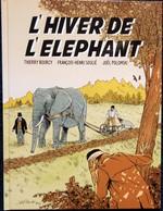 Thierry Bourcy - F. H. Soulié - Joël Polomski - L' Hiver De L' Éléphant -  BD Dédicacée Par L'auteur -  ( 2015 ) . - Livres, BD, Revues