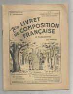 Mon Livret De Composition Française, R.2 ,le Paragraphe ,la Phrase,  Arrault Et Cie ,  TOURS , Frais Fr 3.15 E - Livres, BD, Revues