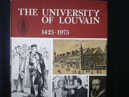 LIVRE HISTOIRE GRAND FORMAT EN ANGLAIS SUR L UNIVERSITÉ DE LOUVAIN THE UNIVERSITY OF LOUVAIN 1425  -  1975 - Histoire