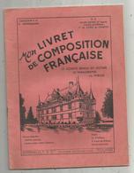 Mon Livret De Composition Française, R.3 ,le Paragraphe ,la Phrase.... Arrault Et Cie ,  TOURS , Frais Fr 3.15 E - Livres, BD, Revues
