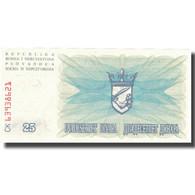Billet, Bosnia - Herzegovina, 25 Dinara, 1992, 1992-07-01, KM:11a, SUP - Bosnia Erzegovina
