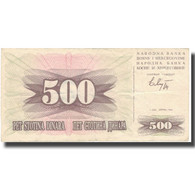 Billet, Bosnia - Herzegovina, 500 Dinara, 1992, 1992-07-01, KM:14s, TB - Bosnia And Herzegovina