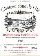 Etiquette (9,2X12,3)  Château FOND De L'ILE  1992 Bordeaux Supérieur  M Sanguigne Propriétaire à Bourg/Gironde 33 - Bordeaux