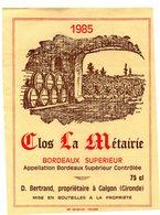 Etiquette (9,4X12,3)  Clos La METAIRIE  1985 Bordeaux Supérieur  D Bertrand Propriétaire à Galgon 33 - Bordeaux