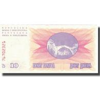 Billet, Bosnia - Herzegovina, 10 Dinara, 1992, 1992-07-01, KM:10a, SUP - Bosnia And Herzegovina