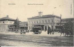 6-BOLOGNA-STAZIONE FERROVIA GRANDE(TRAM-CARROZZA) - Stations Without Trains