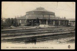 Châlons Sur Marne - La Rotonde Du Chemin De Fer - Haut Abimé - Châlons-sur-Marne