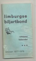 Limburgse Biljartbond 1977/1978 - Programme Des Rencontres De Billard - Reklame, Kalender - Publicités   (van 2) - Billiards