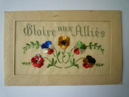"""GP 2019 - 1213  Très Jolie Carte Brodée  """" Gloire Aux Alliés """"   XXX - Guerre 1914-18"""