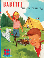 Babette Fait Du Camping, Texte Et Illustrations De Jean Sidobre (Sté Nouvelle Des Editions G.P., Paris, 36 Pages, 1963) - Autres