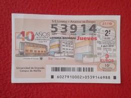 SPAIN DÉCIMO DE LOTERÍA NACIONAL NATIONAL LOTTERY LOTERIE NATIONALE UNIVERSIDAD DE GRANADA UNIVERSITY CAMPUS MELILLA VER - Billetes De Lotería