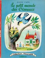 Le Petit Monde Des Oiseaux, Texte De Jeanne Cappe, Aquarelles De Alexandre Noskoff (Casterman, Tournai, 20 Pages, 1953) - Livres, BD, Revues