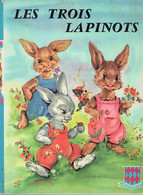 Les Trois Lapinots De Hélène Ray, Illustrations De Luce Lagarde (Sté Nouvelle Des Editions G.P., Paris, 36 Pages, 1965) - Livres, BD, Revues