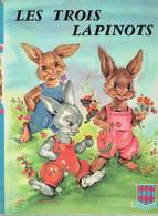 Les Trois Lapinots De Hélène Ray, Illustrations De Luce Lagarde (Sté Nouvelle Des Editions G.P., Paris, 36 Pages, 1965) - Autres