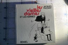 Les Vieilles Dames Et Les Hommes Par Jacques Faizant - éditions Denoël 1972 - - Humour