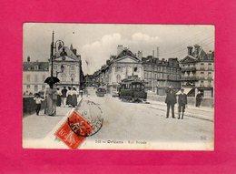 45 Loiret, Orléans, Rue Royale, Animée, Tram, 1907, (Th. G.) - Orleans