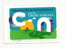 Autocollant , Banque ,faisons Mieux Connaissance Avec Le CREDIT AGRICOLE - Adesivi