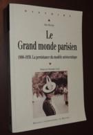 Le Grand Monde Parisien : 1900-1939, La Persistance Du Modèle Aristocratique / Alice BRAVARD - Historia
