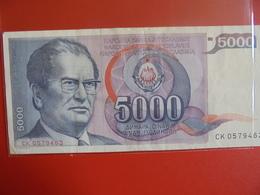 YOUGOSLAVIE 5000 DINARA 1985 CIRCULER - Yugoslavia