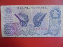 YOUGOSLAVIE 500.000 DINARA 1989 CIRCULER - Yugoslavia