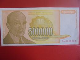 YOUGOSLAVIE 500.000 DINARA 1994 PEU CIRCULER - Yugoslavia