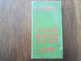GUIDE ROMAIN ANTIQUE G HACQUARD J DAUTRY ET O MALSANI CLASSIQUE HACHETTE 1952 - Histoire