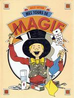 Mes Tours De Magie, Par Gilles Arthur, Illustrations De Sylvain Nuccio (1989, 62 Pages) - Livres, BD, Revues