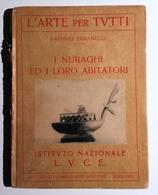 1930 SARDEGNA ARTE CIVILTÀ NURAGICA TARAMELLI ANTONIO I NURAGHI ED I LORO ABITATORI Bergamo, Istituto Italiano D'arti Gr - Libri Antichi