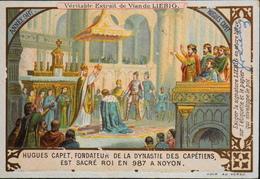 Chromos > Liebig - EXTRAIT De VIANDE LIEBIG - Année 987 Hugues Capet Est Sacré Roi à Noyon - TBE - Liebig