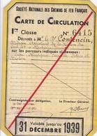 CHEMINS DE FER FRANCAIS / CARTE DE CIRCULATION 1 ERE CLASSE 1939 / REGIE SUD EST - Chemins De Fer