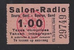 """GENT * GAND * BEURS """" SALON-RADIO """" * 1 FR * TICKETS """" DE GRAEVE """" GAND * 4.5 X 3 CM - Tickets D'entrée"""