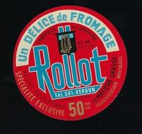 étiquette Fromage  Un Délice De Fromage Rollot Verdun Fabriqué En Lorraine 57M - Fromage