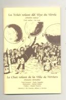 """Livre - VERVIERS - La Véritable Histoire Du """" Chat Volant / Tchèt Volant """" Texte Bilingue Français/wallon (van) - Belgique"""