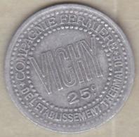 02. Allier. Vichy. Compagnie Fermière, Etablissement Thermal. 25 Centimes, En Aluminium - Notgeld