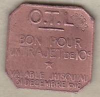 69. Rhône. Lyon. Omnibus Tramways De Lyon O.T.L. Bon Pour Un Trajet 10 Centimes 1918, En Cuivre - Monétaires / De Nécessité