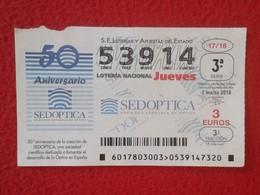 SPAIN DÉCIMO DE LOTERÍA NACIONAL NATIONAL LOTTERY LOTERIE SEDOPTICA ÓPTICA EN ESPAÑA 50 ANIVERSARIO VER FOTO Y DESCRIPCI - Billetes De Lotería