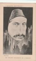 ***  Illustrateur  **   Illustrateur  Caricature MASQUES SOUVERAINS Le Grand Saigneur De L'Orient  TTB Neuve Précurseur - Autres Illustrateurs