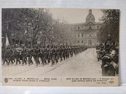 Nos Alliés à Marseille. Défilé Brigade Russe - Guerre 1914-18