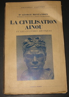 1937 G. MONTANDON Japon La Civilisation AÏNOU Et Les Cultures Arctiques Faciès Lapon-Esquimau - Voir Table Des Matière - Livres, BD, Revues