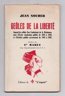 Geôles De La Liberté, Jean Nocher, 1944, Préface Du Commendant Marey, F.F.I., Résistance - Livres