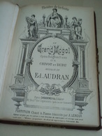 """""""Le Grand Mogol"""" -partition Chant Et Piano -opéra-bouffe De Chivot Et Duru -Ed. Audran -CHOUDENS EDITEUR - Partitions Musicales Anciennes"""