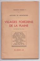 Autour De Montrond, Villages Foréziens De La Plaine, François Gonon, 1947, Forrez, Exemplaire Numéroté - Rhône-Alpes